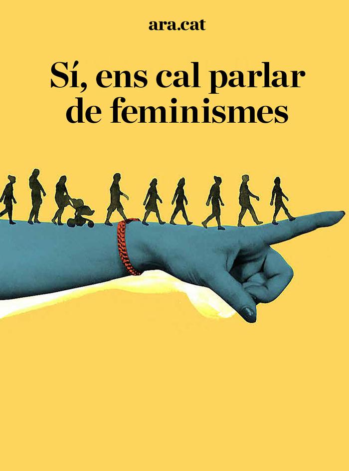 Sí, ens cal parlar de feminismes